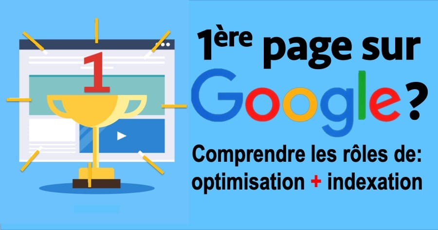 Google en première page: comprendre les rôles de l'optimisation et de l'indexation