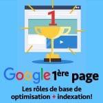 Siteweb en 1ère page de Google: les rôles de l'optimisation et de l'indexation